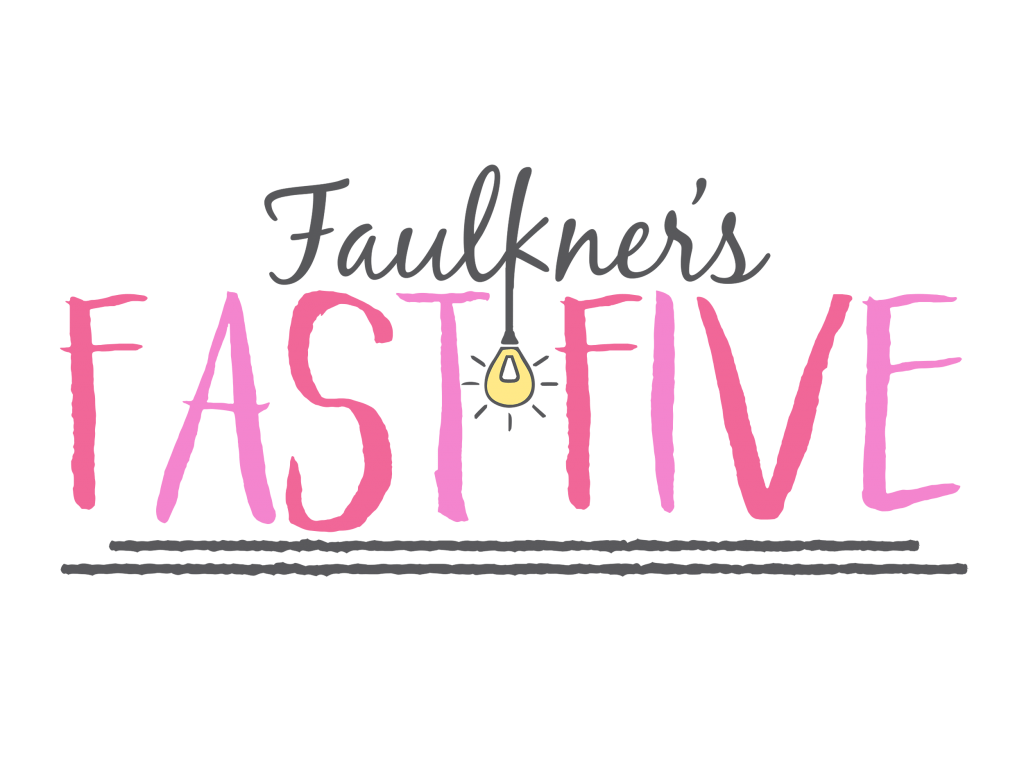 Faulkner's Fast Five Blog