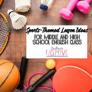 Sports-Themed Lesson Ideas for Middle and High School English