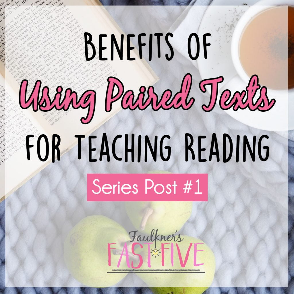 Benefits of Paired Texts for Teaching Reading