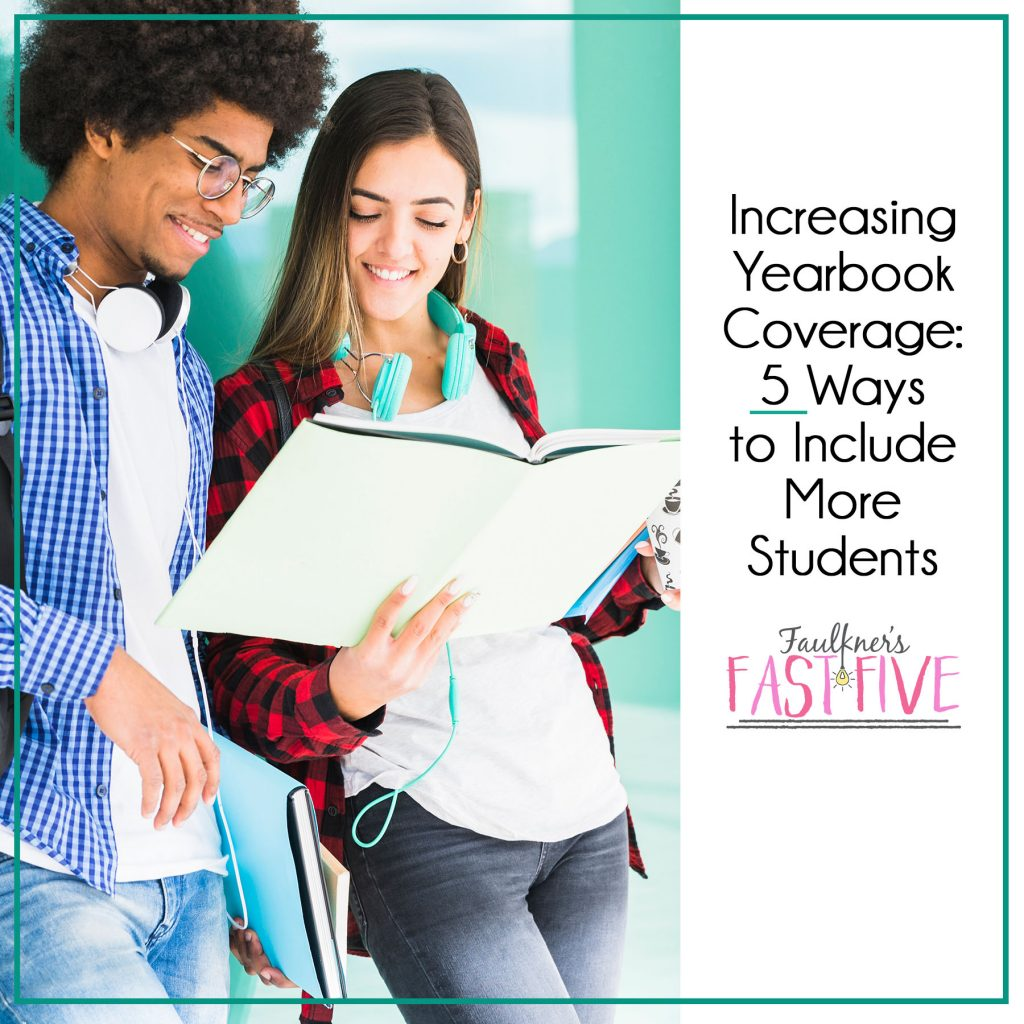 Increasing Yearbook Coverage: 5 Ways to Include More Students